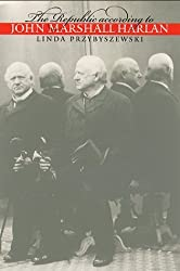 The Republic according to John Marshall Harlan (Studies in Legal History) by Linda Przybyszewski (1999-09-03)