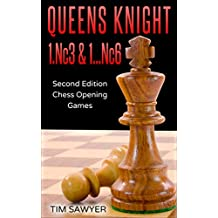 Queens Knight 1.Nc3 & 1…Nc6: Second Edition - Chess Opening Games