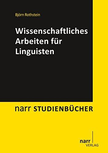 Wissenschaftliches Arbeiten für Linguisten (narr studienbücher)