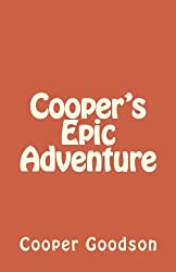 Cooper's Epic Adventure: A Minecraft Adventure: 1 (Cooper Goodson)