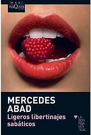 Ligeros libertinajes sabáticos (MAXI): Abad, Mercedes: Amazon.es: Salud y cuidado personal