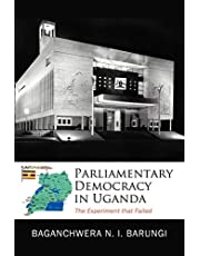 Parliamentary Democracy in Uganda: The Experiment That Failed