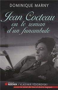 Jean Cocteau, le roman d'un funambule par Dominique Marny