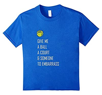 Tennis Shirt, Give Me A Ball Funny Cute Sports Gift