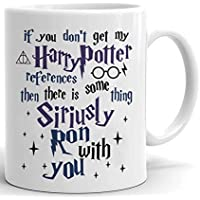 """""""If You Don't Get My Harry Potter References Then There is Some thing Siriusly Ron with You"""" Ceramic Mug, White, 11 oz"""