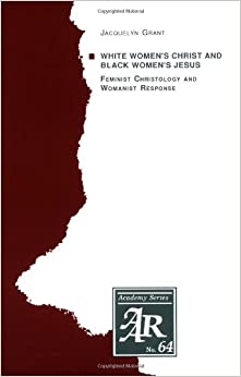 feminist christology There she created the thesis the development and limitations of feminist christology : toward an engagement of white women's and black women's religious experiences [under the tutelage of james hal cone, who is known as the father of black theology.