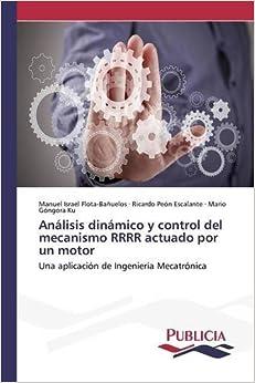 Análisis dinámico y control del mecanismo RRRR actuado por un motor