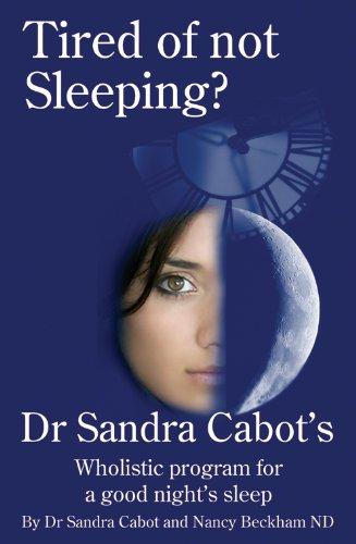 Tired of not Sleeping? by [Cabot, Sandra, Beckham, Nancy]