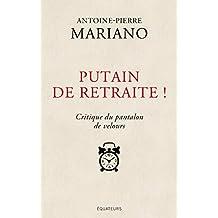 Putain de retraite ! Critique du pantalon de velours (French Edition)