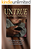 UNTRUE: A Shared Experience With Cheating