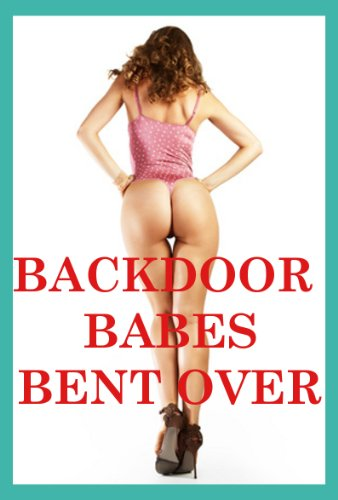 Backdoor Babes Bent Over: Five First Anal Sex Erotica Stories