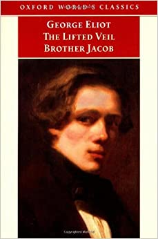 The Lifted Veil / Brother Jacob (Oxford World's Classics) by Eliot George (1999-11-11)