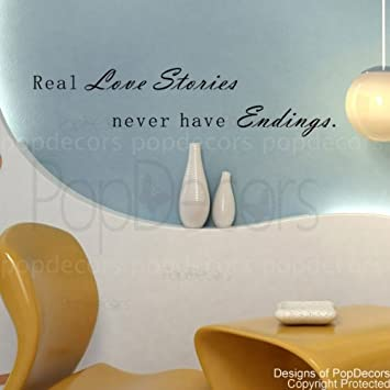 PopDecors - Real Love Stories never have Endings- words quote phrase - inspirational quote wall & Amazon.com: PopDecors - Real Love Stories never have Endings- words ...