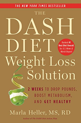 The Dash Diet Weight Loss Solution: 2 Weeks to Drop Pounds, Boost Metabolism, and Get Healthy (A DASH Diet Book) (Best Medicine For Silent Reflux)