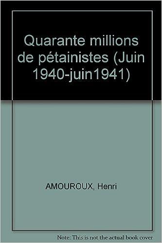 Téléchargement Quarante millions de pétainistes (Juin 1940-juin1941) pdf