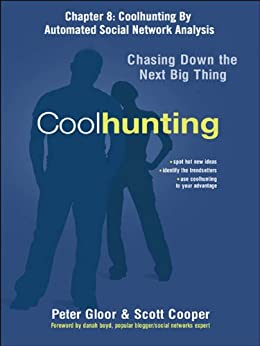 Coolhunting, Chapter 8: Coolhunting By Automated Social Network Analysis by [GLOOR, Peter]