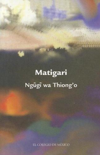Matigari (Estudios de Asia y Africa / Studies of Asia and Africa)
