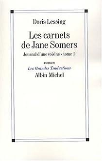 Les Carnets de Jane Somers, Tome 1 : Journal d'une voisine (Nouvelle édition) par Lessing