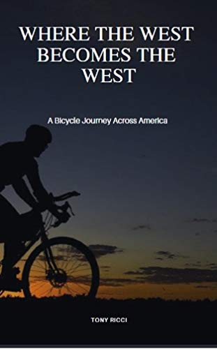 Pdf Travel Where The West Becomes The West: A Bicycle Journey Across America