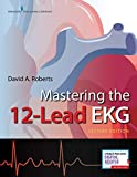 Mastering the 12-Lead EKG, Second Edition