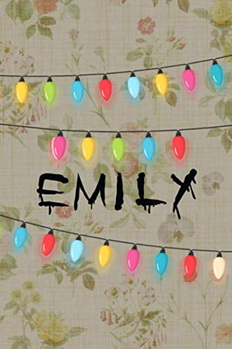 Emily: Personalized Christmas String Lights on Wallpaper Name Notebook - Lined Note Book for Girl - Fun Novelty Notepad Journal with Lines - Birthday ... Girlfriend or Friend - Size 6x9