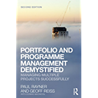 Portfolio and Programme Management Demystified: Managing Multiple Projects Successfully
