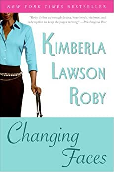 Changing Faces by [Roby, Kimberla Lawson]