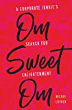 """Nicole Lovald, """"Om Sweet Om: A Corporate Junkie's Search for Enlightenment"""" (Wise Ink, 2018)"""