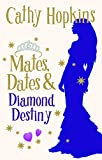 Mates, Dates and Diamond Destiny (The Mates, Dates Series Book 11)