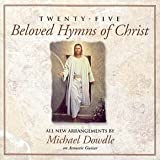 Twenty-five Beloved Hymns of Christ