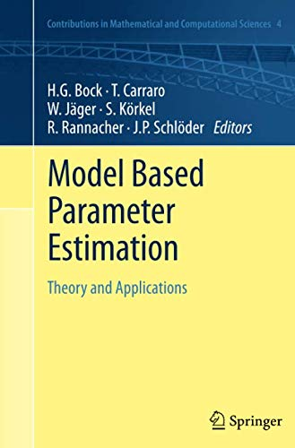 Model Based Parameter Estimation: Theory and Applications (Contributions in Mathematical and Computational Sciences)