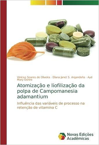 Atomização e liofilização da polpa de Campomanesia adamantium: Influência das variáveis de processo na retenção de vitamina C: Amazon.es: Vinícius Soares de ...