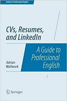 Book CVs, Resumes, and LinkedIn: A Guide to Professional English (Guides to Professional English)