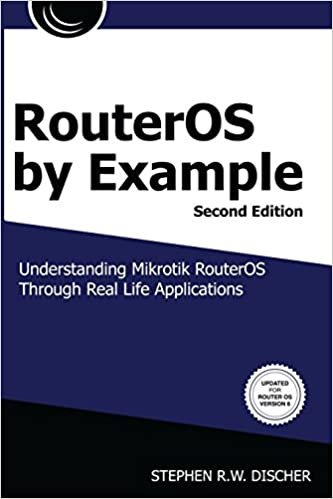 RouterOS by Example, 2nd Edition Color: Stephen R  W  Discher