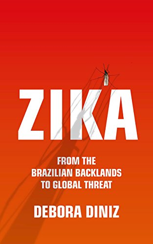 Zika: From the Brazilian Backlands to Global Threat
