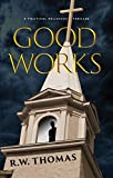 Good Works: A Political Religious Thriller