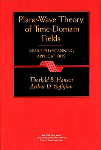 Plane-Wave Theory of Time-Domain Fields: Near-Field Scanning Applications ()