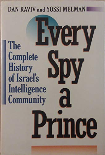 Every Spy A Prince by Dan Raviv and Yossi Melman