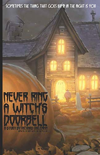 Never Ring a Witch's Doorbell -