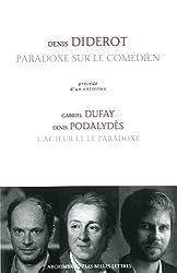 Paradoxe sur le comédien: Précédé d'un entretien avec Gabriel Dufay et Denis Podalydès, L'acteur et le paradoxe
