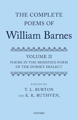 Complete Poems of William Barnes: Volume 2: Poems in the Modified Form of the Dorset Dialect