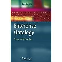Enterprise Ontology: Theory and Methodology