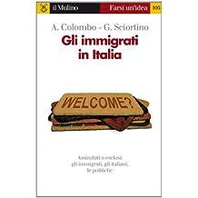 Gli immigrati in Italia (Farsi un'idea)