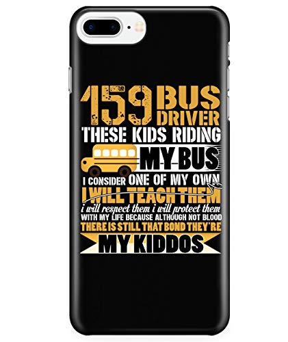 iPhone 7 Plus/7s Plus/8 Plus Case, I Will Teach Them Case for Apple iPhone 7 Plus/7s Plus/8 Plus, I'm A Bus Driver iPhone Case (iPhone 7 Plus/7s Plus/8 Plus Case - Black) -