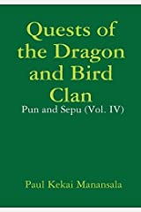 Quests of the Dragon and Bird Clan: Pun and Sepu (Vol. IV) Hardcover