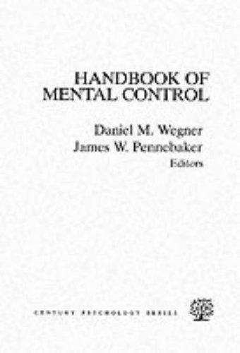 The Handbook Of Mental Control (Century Psychology Series)