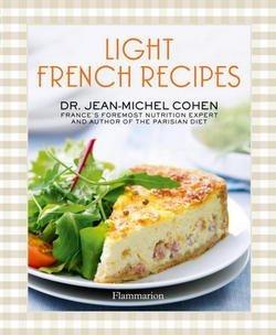 Jean-Michel Cohen: Light French Recipes : A Parisian Diet Cookbook (Hardcover); 2014 Edition