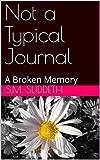Not a Typical Journal: A Broken Memory