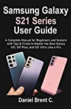 Samsung Galaxy S21 Series User Guide: A Complete