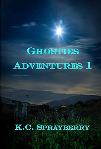 Ghosties Adventures 1 by [Sprayberry, K. C.]